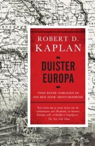 Duister Europa van Robert Kaplan in Nederlands vertaald